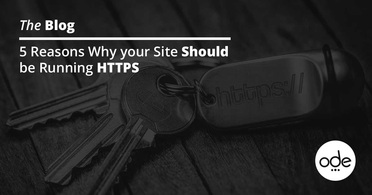 5 Reasons Why your Site Should be Running HTTPS