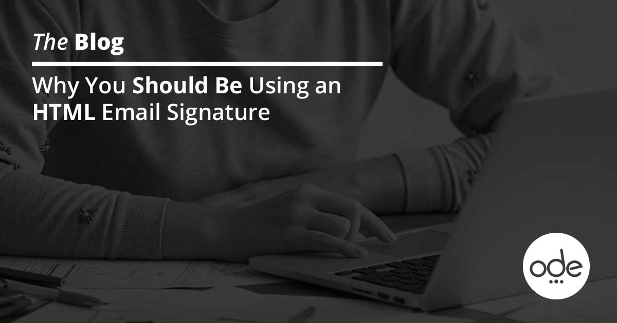 Why You Should Be Using an HTML Email Signature
