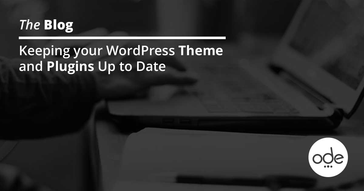 Keeping your WordPress Theme and Plugins Up to Date